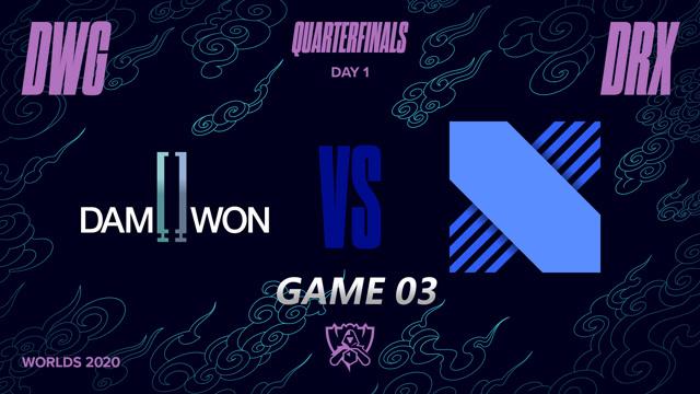 2020全球总决赛 淘汰赛 DWG vs DRX BO5第3场
